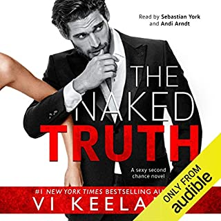 The Naked Truth                   By:                                                                                                                                 Vi Keeland                               Narrated by:                                                                                                                                 Sebastian York,                                                                                        Andi Arndt                      Length: 8 hrs and 33 mins     63 ratings     Overall 4.7