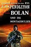 Bolan und die Montagskiller: Ein Mack Bolan Thriller #33