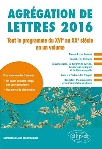 Agrégation de Lettres 2016 Tout le Programme du XVIe au XXe Siècle en un Volume