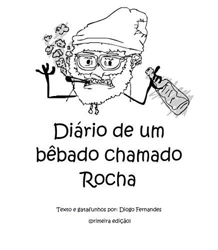 Diário de um bêbado chamado Rocha (Portuguese Edition)