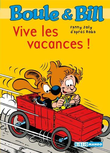 Boule et Bill - Vive les vacances ! (Biblio Mango Boule et Bill t. 218)