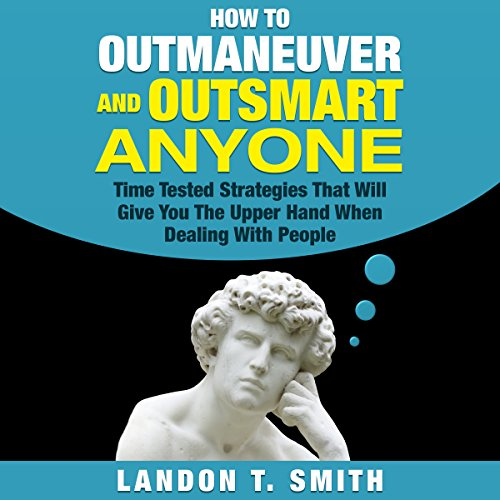 How to Outmaneuver and Outsmart Anyone audiobook cover art