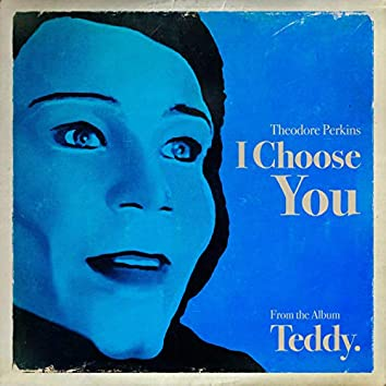 I Choose You (feat. Theodore Perkins & Benny Hope)