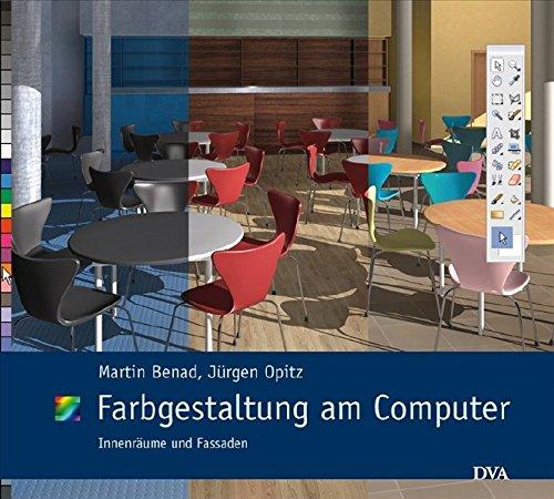 Farbgestaltung am Computer: Innenräume und Fassaden. Mit DVD und Farbtonkarte