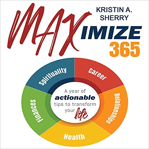 Listen Maximize 365: A Year of Actionable Tips to Transform Your Life audio book