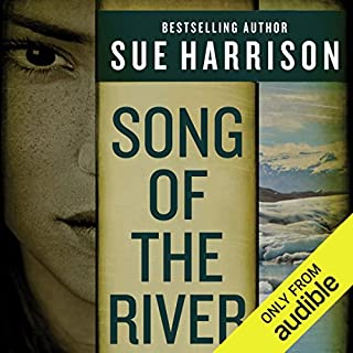 Song of the River                   By:                                                                                                                                 Sue Harrison                               Narrated by:                                                                                                                                 Stephen Bel Davies                      Length: 20 hrs and 40 mins     43 ratings     Overall 4.1