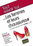 Tout savoir sur... Les femmes et leurs chaussures: Une étude initiée par le site spartoo.com (French Edition)