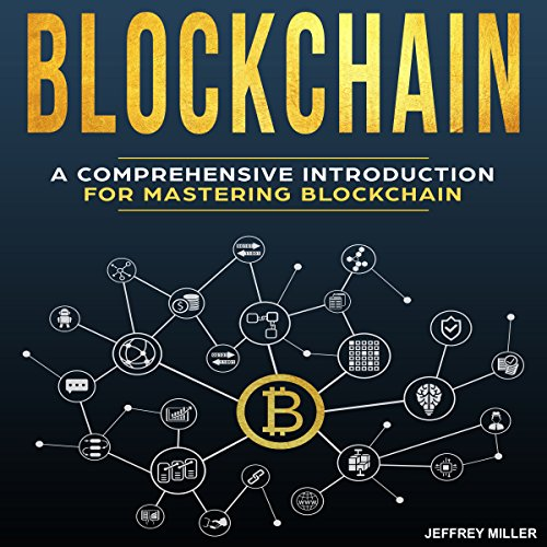 Blockchain: A Comprehensive Introduction for Mastering Blockchain audiobook cover art