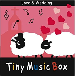 Tiny Music Box/Love&Wedding