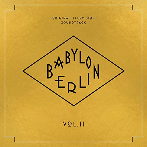 Babylon Berlin (Original Television Soundtrack, Vol. II)