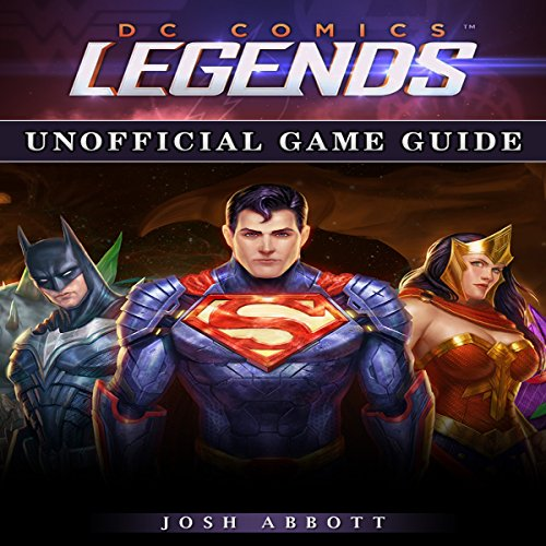 DC Comics Legends Unofficial Game Guide audiobook cover art