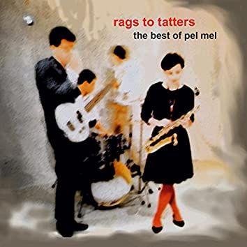 Rags to Tatters: The Best of Pel Mel