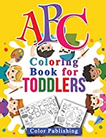 ABC Coloring book for toddlers: Fun with Letters, Shapes, Colors, Animals and Tracing letter, High Quality , Age 1-6