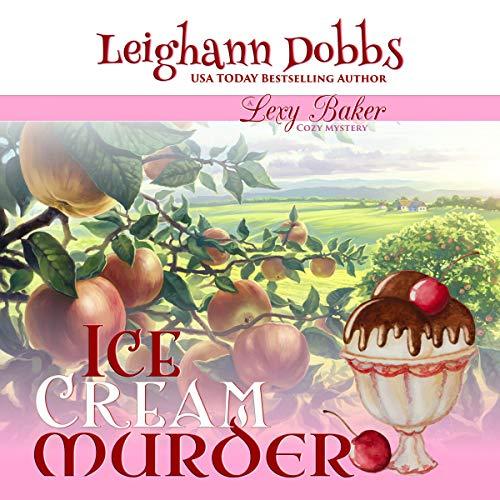 Ice Cream Murder: Lexy Baker Cozy Mystery Series, Volume 9