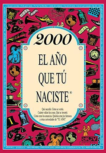 2000 EL AÑO QUE TU NACISTE (El año que tú naciste)
