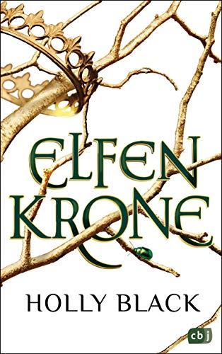 ELFENKRONE: Die Elfenkrone-Reihe 01 - Gewinner des Deutschen Phantastik Preises 2019
