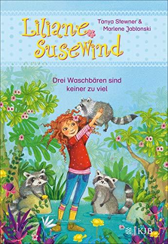 Liliane Susewind – Drei Waschbären sind keiner zu viel (Liliane Susewind ab 6 8)