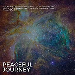 Peaceful Journey - Healing And Meditation Music For Inner Harmony