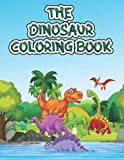 The Dinosaur Coloring Book: The Realistic Dinosaur Coloring Book Designs For Boys and Girls: Immense Dinosaur Coloring Book with 38 Exclusive Graphics ... Gallimimus, Stegosaurus, and More
