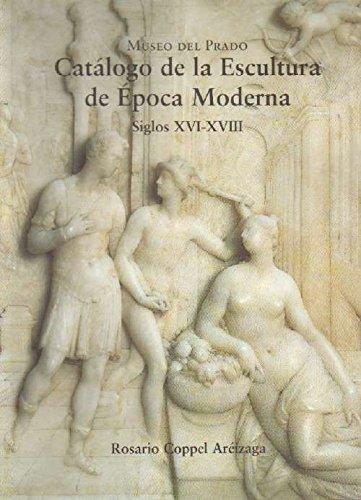 Catalogo de la escultura de epoca moderna - siglos XVI-XVIII
