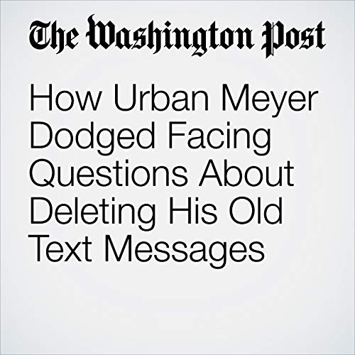 How Urban Meyer Dodged Facing Questions About Deleting His Old Text Messages copertina