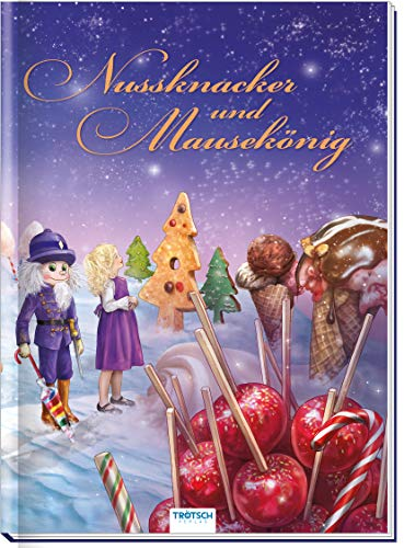 Trötsch Märchenbuch Nussknacker und Mausekönig: Märchenbuch Geschichtenbuch Bilderbuch Kinderbuch: 20 x 27 cm (Zauberhafte Märchenbücher)