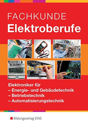 Elektrotechnik / Allgemeine Grundbildung: Fachkunde Elektroberufe: Elektroniker für Energie- und Gebäudetechnik, Betriebstechnik, Automatisierungstechnik: Schülerband