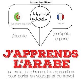 J'apprends l'arabe     J'écoute. Je répète. Je parle.              De :                                                                                                                                 J. M. Gardner                               Lu par :                                                                                                                                 Florence A.,                                                                                        Imène                      Durée : 3 h et 20 min     3 notations     Global 3,0