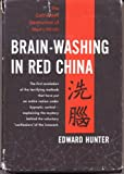 Brain-Washing in Red China the Calculated Destruction of Men's Minds