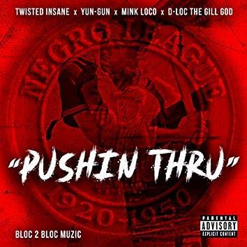 Pushin Thru