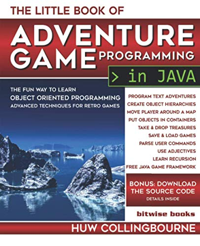 The Little Java Book Of Adventure Game Programming: Learn Object Oriented...