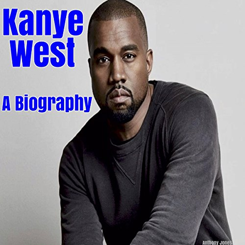Kanye West: A Biography audiobook cover art