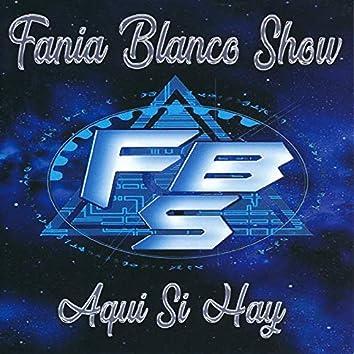 Fania Blanco Show Aqui Si Hay