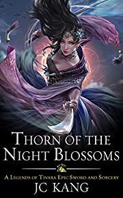 Thorn of the Night Blossoms: A Legends of Tivara Epic Sword and Sorcery (Scions of the Black Lotus Book 1)