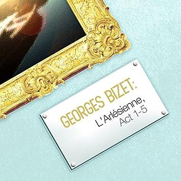 Georges Bizet: L'arlésienne, Act 1-5