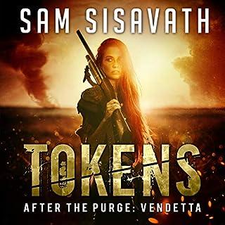 Tokens     After the Purge, Volume 2              Auteur(s):                                                                                                                                 Sam Sisavath                               Narrateur(s):                                                                                                                                 Amber Lee Connors                      Durée: 7 h et 58 min     Pas de évaluations     Au global 0,0