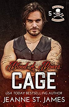 Blood & Bones: Cage (Blood Fury MC Book 5) by [Jeanne St. James]