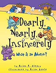 Dearly, Nearly, Insincerely: What is an Adverb? (book)