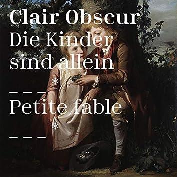Die Kinder sind allein / Petite fable