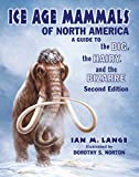 ice age mammals - Ice Age Mammals of North America: A Guide to the Big, the Hairy, and the Bizarre