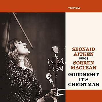 Goodnight, It's Christmas (Seonaid Aitken Sings Sorren Maclean)
