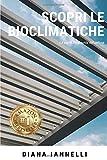 """Scopri le Bioclimatiche: L'unica guida alla Bioclimatica """"Pergola/Veranda"""". Verande Bioclimatiche per esterno in legno, alluminio e ferro. Addossata/autoportante senza aumento di volumetria"""