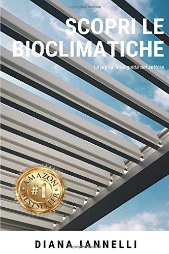 Scopri le Bioclimatiche: L'unica guida alla Bioclimatica �