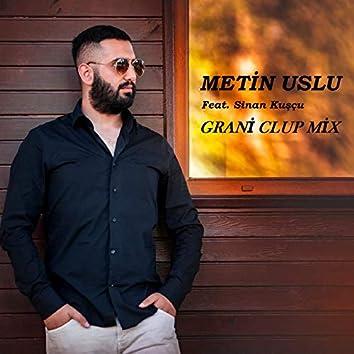 Grani (feat. Sinan Kuşçu) [Clup Mix]