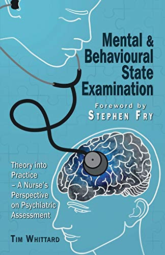 Mental and behavioural state examination: Theory into Practice - A Nurse's Perspective on Psychiatric Assessment