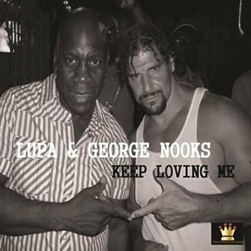 Keep Loving Me (feat. George Nooks) - Single