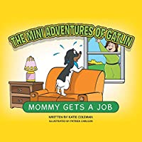 The Mini Adventures of Gatlin: Mommy Gets a Job
