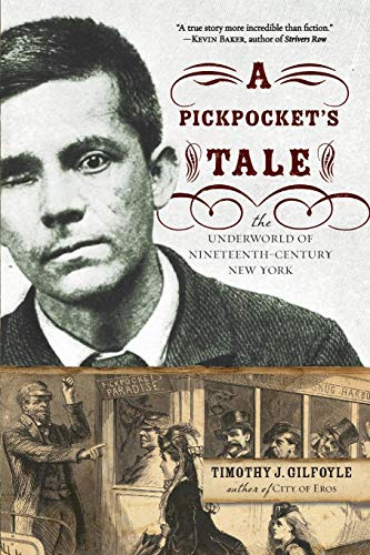 A Pickpocket's Tale: The Underworld of Nineteenth-Century...