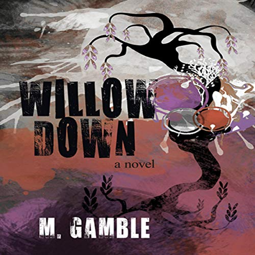 Willow Down Audiobook By M. Gamble cover art