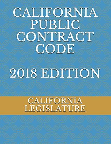 Compare Textbook Prices for CALIFORNIA PUBLIC CONTRACT CODE 2018 EDITION  ISBN 9781720048756 by LEGISLATURE, CALIFORNIA